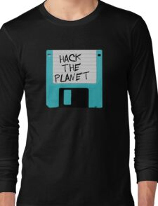 Hack The Planet Long Sleeve T-Shirt
