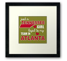 JUST A TENNESSEE GIRL LOYAL TO MY TEAM IN ATLANTA Framed Print