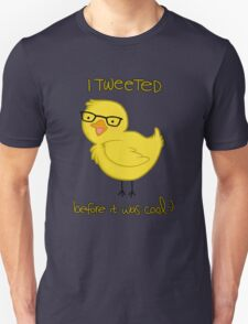 i tweeted before it was cool ;) T-Shirt