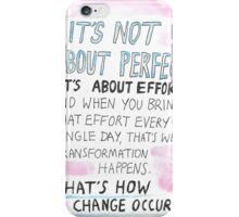 It's not about perfect iPhone Case/Skin