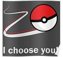 I choose you! Poster