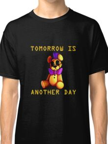 Tomorrow Is Another Day Classic T-Shirt
