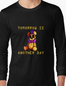 Tomorrow Is Another Day Long Sleeve T-Shirt