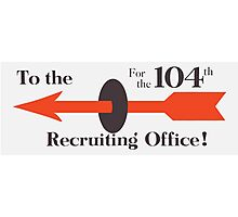 To The Recruiting Office For The 104th Photographic Print