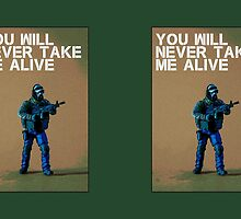 You'll never take me alive, by Tim Constable by TimConstable