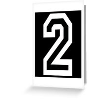 2, TEAM SPORTS, NUMBER 2, TWO, SECOND, Competition, White on Black Greeting Card