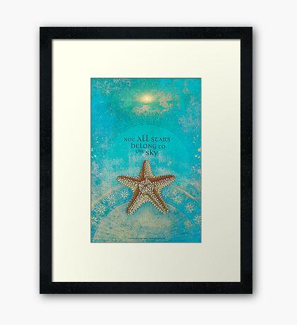 Not All Stars Belong to the Sky Framed Print
