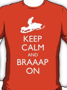 Keep Calm And Braaap On T-Shirt