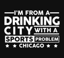 Drinking City With A Sports Problem - Chicago by jephrey88