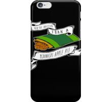 You're Hotter Than A McDonald's Apple Pie iPhone Case/Skin