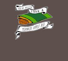 You're Hotter Than A McDonald's Apple Pie Unisex T-Shirt