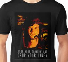 Stop Your Grinnin' Unisex T-Shirt