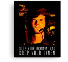 Stop Your Grinnin' Canvas Print