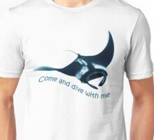 Come and dive with me Unisex T-Shirt