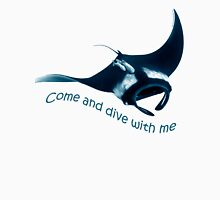 Come and dive with me T-Shirt
