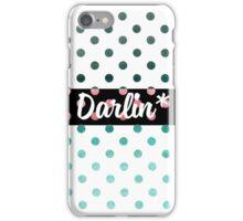 darlin iPhone Case/Skin