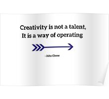 Creativity is not a talent, It is a way of operating  Poster