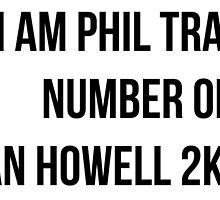 I AM PHIL TRASH - lol same by ThePhanBible