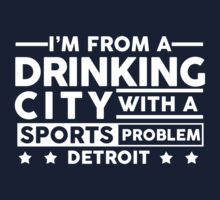 Drinking City With A Sports Problem - Detroit by jephrey88