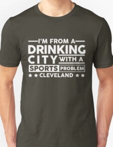 Drinking City With A Sports Problem - Cleveland T-Shirt