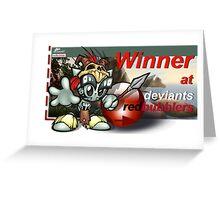 DeviantsRedbubblers - WINNER banner Greeting Card