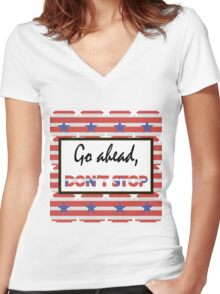 Go ahead, don't stop Women's Fitted V-Neck T-Shirt