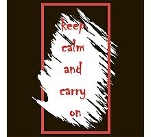 Keep calm and carry on. Photographic Print