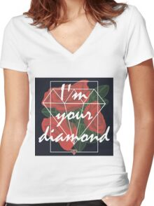 I'm your diamond Women's Fitted V-Neck T-Shirt