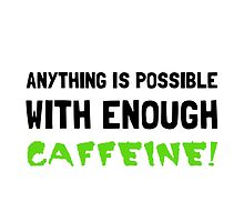 Anything Possible Caffeine by AmazingMart