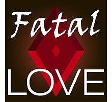 Fatal love Photographic Print