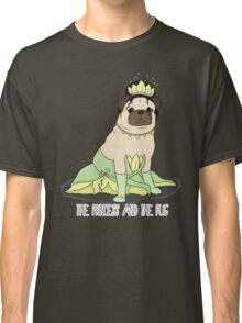 The Princess and the Pug Classic T-Shirt