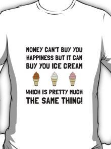 Money Buy Ice Cream T-Shirt
