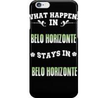 What happens in Belo Horizonte stays in Belo Horizonte iPhone Case/Skin