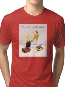 You're welcome Tri-blend T-Shirt