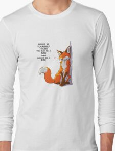 Always be a fox Long Sleeve T-Shirt