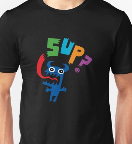 SUP?  on darks T-Shirt