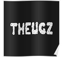THEUGZ Dripping White Poster