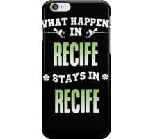 What happens in Recife stays in Recife iPhone Case/Skin