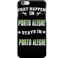 What happens in Porto Alegre stays in Porto Alegre iPhone Case/Skin