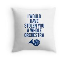 I Would Have Stolen You A Whole Orchestra Throw Pillow