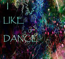 I  lIKE dANCE. by Vitta