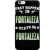What happens in Fortaleza stays in Fortaleza iPhone Case/Skin