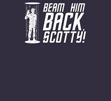 Beam Him Back, Scotty! Unisex T-Shirt