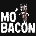 MO' BACON on darks by Andi Bird