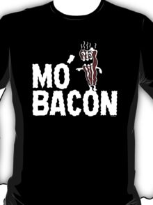 MO' BACON on darks T-Shirt