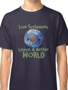 Live Sustainably Classic T-Shirt