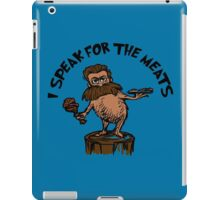 I Speak for the Meats iPad Case/Skin