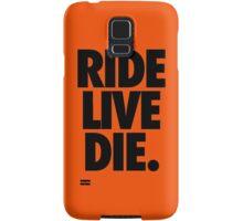 RIDE LIVE DIE. Samsung Galaxy Case/Skin