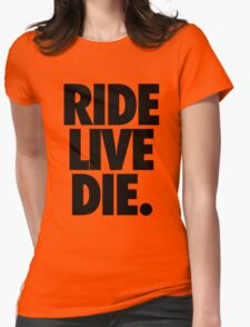 RIDE LIVE DIE. Womens Fitted T-Shirt