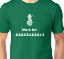 Wait for iiiiiiit!! Unisex T-Shirt
